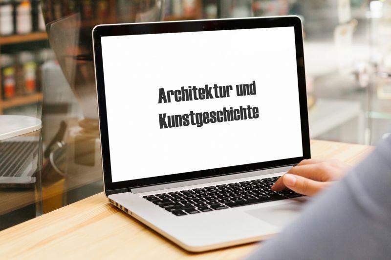 Online-Veranstaltung für Architektur und Kunstgeschichte - ABGESAGT -