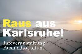 Raus aus Karlsruhe – Informationsveranstaltung zum Auslandsstudium