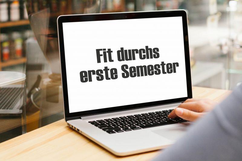 Online-Veranstaltung Fit durchs erste Semester!