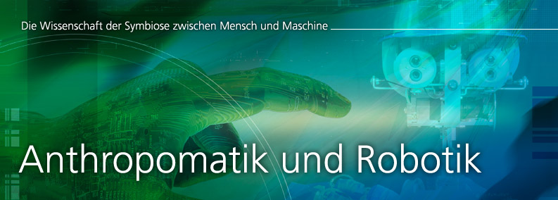 Anthropomatik und Robotik
