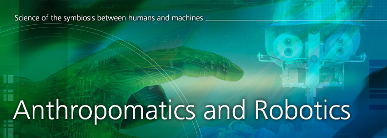 Anthropomatics and Robotics